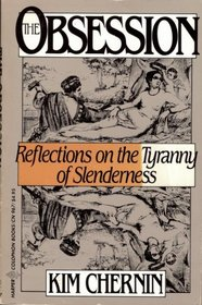 The Obsession : Reflections on the Tyranny of Slenderness
