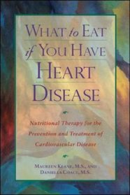 What to Eat if You Have Heart Disease : Nutritional Therapy for the Prevention and Treatment of Cardiovascular Disease