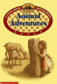 Animal Adventures (Little House Chapter Book, Bk 3)