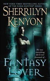 Fantasy Lover (Dark-Hunter, Bk 1)