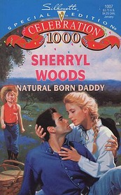 Natural Born Daddy (And Baby Makes Three, Bk 2) (Silhouette Special Edition, No 1007)