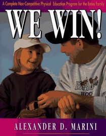 We Win: A Complete Physical Education Program for the Entire Family Without Competition