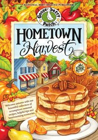 Hometown Harvest: Celebrate harvest in your hometown with hearty recipes, inspiring tips and warm fall memories! (Everyday Cookbook Collection)
