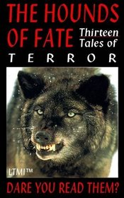 The Hounds of Fate: 13 Tales of Terror (Living Time World Fiction)