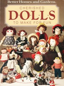 Better Homes and Gardens Cherished Dolls to Make for Fun