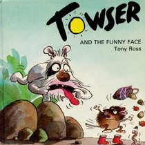 Towser and the Funny Face