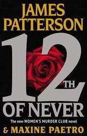 12th of Never (Women's Murder Club, Bk 12) (Large Print)