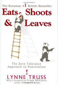 Eats, Shoots and Leaves: The Zero Tolerance Approach to Punctuation