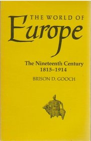 The World of Europe: The Nineteenth Century 1815-1914