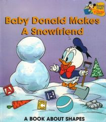 Baby Donald Makes a Snowfriend (Baby's First Disney Books)