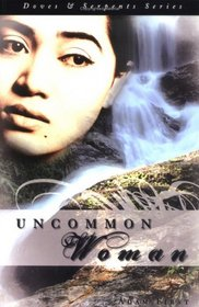 Uncommon Woman (Doves and Serpents)