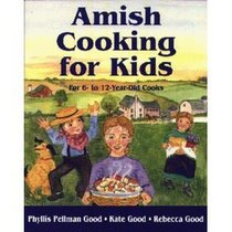 Amish Cooking for Kids: For 6- To 12-Year-Old Cooks