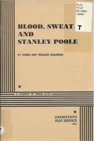Blood , Sweat and Stanley Poole.