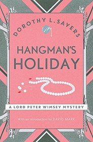 Hangman's Holiday: Lord Peter Wimsey Book 9 (Lord Peter Wimsey Mysteries)