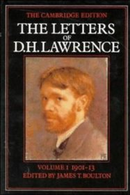 The Letters of D. H. Lawrence; Volume I, 1901-13 (The Cambridge Edition of the Letters of D. H. Lawrence)