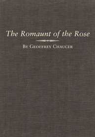 The Romaunt of the Rose (Variorum Edition of the Works of Geoffrey Chaucer)