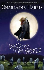 Dead to the World (Sookie Stackhouse, Bk 4)