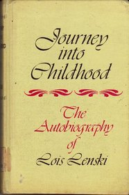 Journey into Childhood: The Autobiography of Lois Lenski