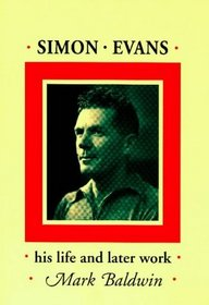 Simon Evans of Cleobury Mortimer: A Biography, Together with Previously Unpublished Writings