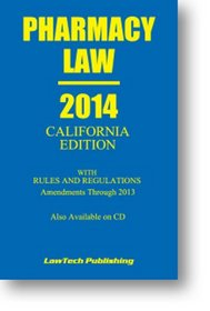 2014 Pharmacy Law: California Edition
