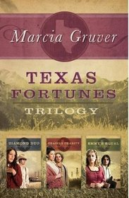 Texas Fortunes Trilogy: Diamond Duo / Chasing Charity / Emmy's Equal