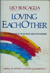 Loving Each Other: The Challenge of Human Relationship