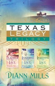 Texas Legacy Trilogy:  Leather and Lace / Lanterns and Lace / Lightning and Lace