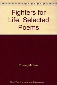 Fighters for Life: Selected Poems