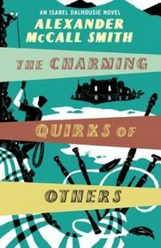 The Sunday Philosophy Club 07. The Charming Quirks of Others: An Isabel Dalhousie Novel (Isabel Dalhousie Novels)