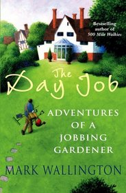 The Day Job: Adventures of a Jobbing Gardener