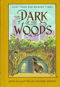 The Dark of the Woods: Fairy Tales for Modern Times