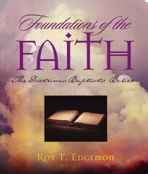 Foundations of the faith: The doctrines Baptists believe