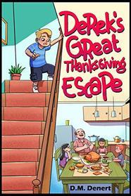 Derek's Great Thanksgiving Escape (Adventures of Derek Dennat, Bk 1)