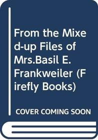 FROM THE MIXED-UP FILES OF MRS.BASIL E.FRANKWEILER (FIREFLY BOOKS)