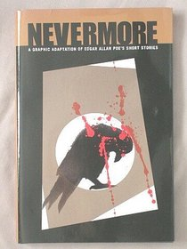 Nevermore: A Graphic Adaptation of Edgar Allan Poe's Short Stories