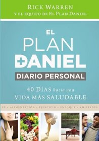 El plan Daniel, Diario personal: 40 d�as hacia una vida m�s saludable (The Daniel Plan) (Spanish Edition)