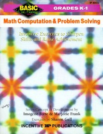 Math Computation and Problem Solving: Inventive Exercises to Sharpen Skills and Raise Achievement (Basic, Not Boring  K to 1)