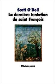 La derni�re tentation de saint Fran�ois