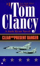 Clear and Present Danger (Jack Ryan, Bk 2)