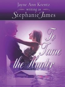 To Tame The Hunter (Thorndike Large Print Famous Authors Series)
