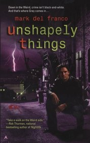 Unshapely Things (Connor Grey, Bk 1)