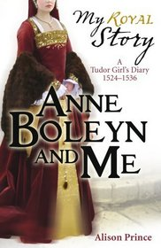 Anne Boleyn and Me (My Royal Story)