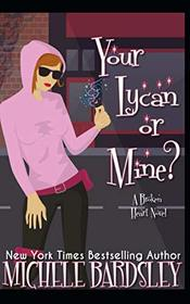 Your Lycan or Mine? (Broken Heart Paranormal Romance Series)