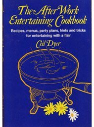 The After Work Entertaining Cookbook