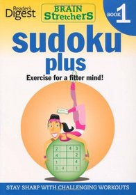 Sudoku Plus: Exercises for a Fitter Mind! (Brainstretchers)
