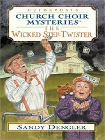 The Wicked Step-Twister (Guideposts Church Choir Mysteries)