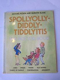 SPOLLYOLLY-DIDDLY-TIDDLYITIS