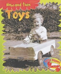 Little Nippers: Now and Then - Toys