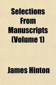 Selections From Manuscripts (Volume 1)