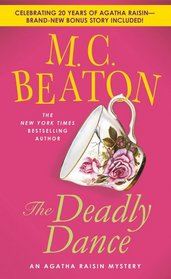 The Deadly Dance (Agatha Raisin, Bk 15) (20th Anniversary Edition)